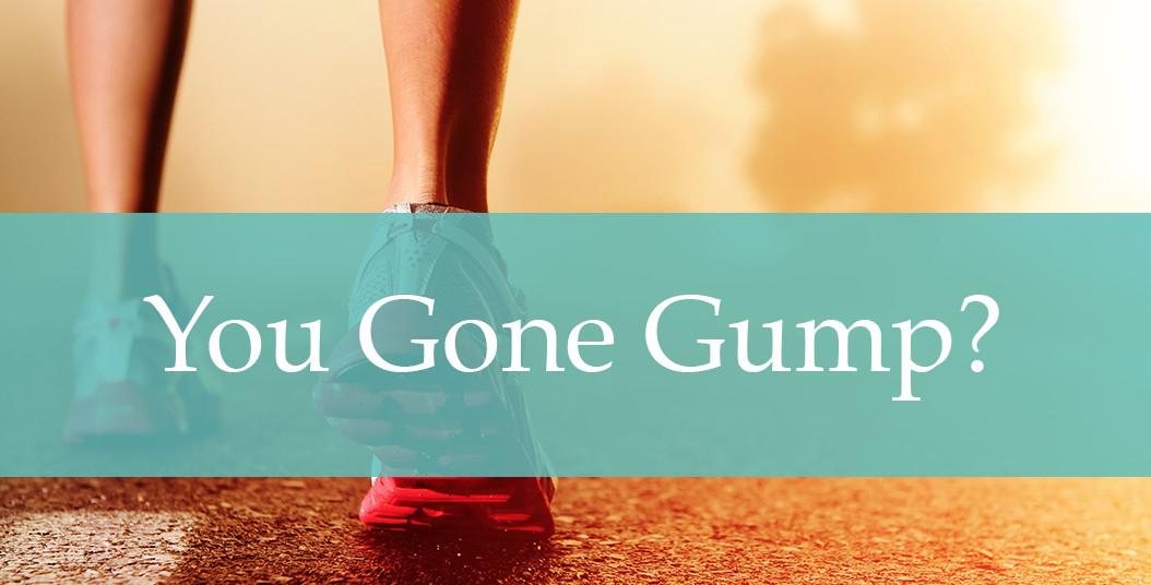 You Gone Gump?