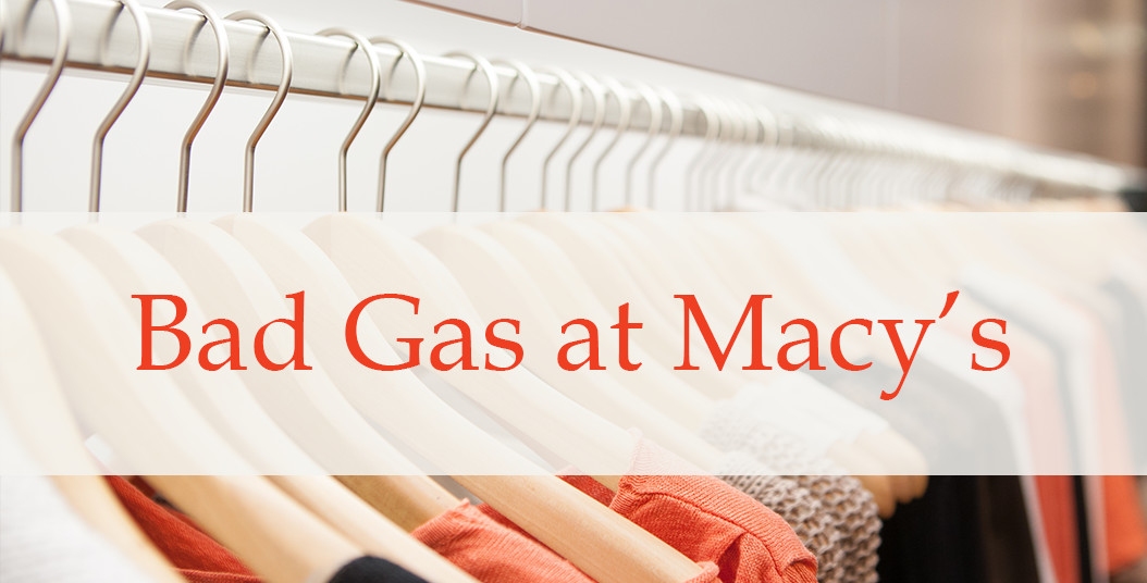 Bad Gas at Macy's