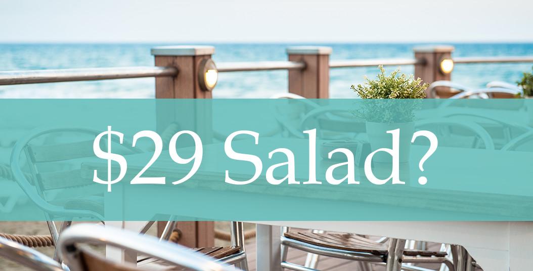 $29 Salad?