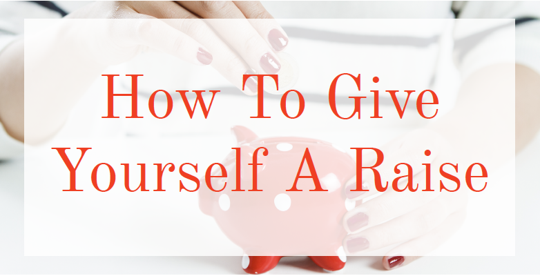 How To Give Yourself A Raise